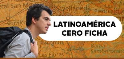Latinoamérica Cero Ficha