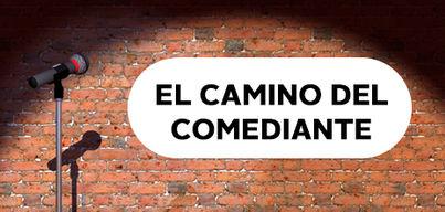 El Camino del Comediante