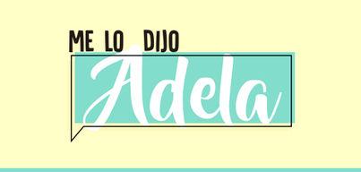 Me lo dijo Adela