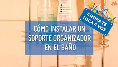 Ahora te toca a vos: Cómo instalar un soporte organizador en el baño